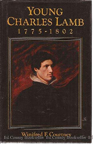 Young Charles Lamb 1775-1802. SIGNED by author: Courtney, Winifred F.