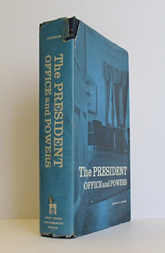 The President: Office and Powers (0814713904) by Corwin, Edward S.