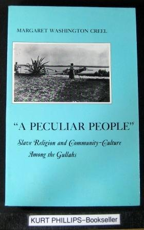 A Peculiar People': Slave Religion and Community-Culture Among the Gullahs: Creel, Margaret ...