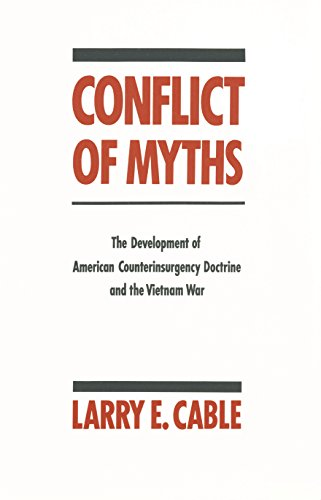 Conflict of Myths: The Development of Counter-Insurgency Doctrine and the Vietnam War