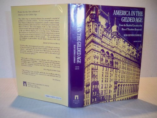 9780814714171: America in the Gilded Age: From Abraham Lincoln to Theodore Roosevelt