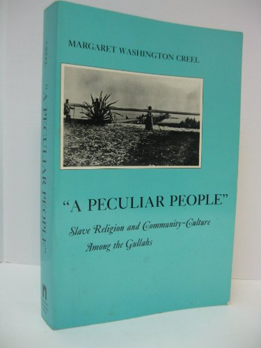 A Peculiar People: Slave Religion and Community-Culture Among the Gullahs (The American Social ...