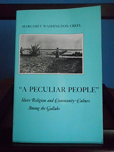 9780814714225: A Peculiar People: Slave Religion and Community-Culture Among the Gullahs (The American Social Experience)