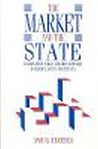 9780814714324: Market and the State: Government Policy Towards Business in Europe, Japan, and the USA