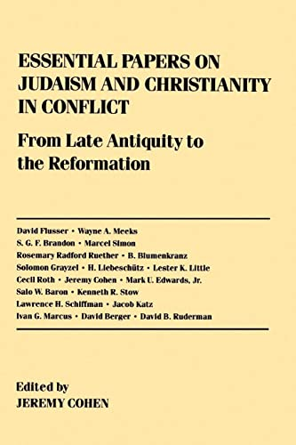 9780814714430: Essential Papers on Judaism and Christianity in Conflict: From Late Antiquity to the Reformation (Essential Papers on Jewish Studies)
