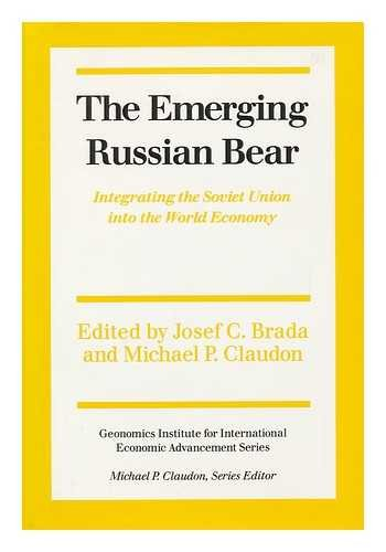9780814714584: The Emerging Russian Bear: Integrating the Soviet Union into the World Economy (Geonomics Institute for International Economic Advancement)