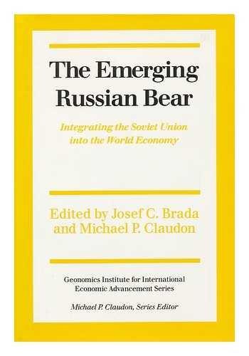 9780814714584: The Emerging Russian Bear: Integrating the Soviet Union into the World Economy (GEONOMICS INSTITUTE FOR INTERNATIONAL ECONOMIC ADVANCEMENT)