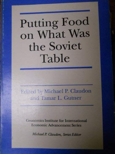 Putting Food on What Was the Soviet Table (Geonomics Institute for International Economic ...