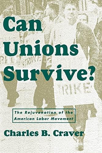 Can Unions Survive?: The Rejuvenation of the American Labor Movement: NYU Press