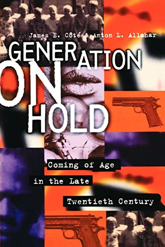 Generation on Hold: Coming of Age in: Cote, James E.