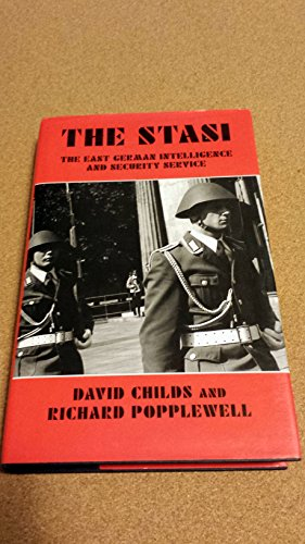 The Stasi: The East German Intelligence and Security Service, 1917-89: David Childs