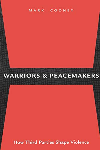 9780814715673: Warriors and Peacemakers: How Third Parties Shape Violence
