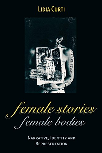 Female Stories, Female Bodies Narrative, Identity, and Representation - Lidia Curti