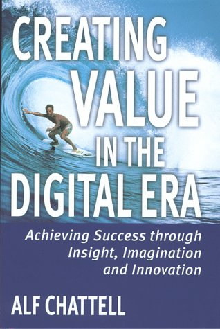9780814715802: Creating Value in the Digital Era: Achieving Success through Insight, Imagination, and Innovation