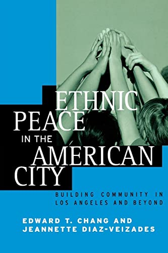 9780814715840: Ethnic Peace in the American City: Building Community in Los Angeles and Beyond