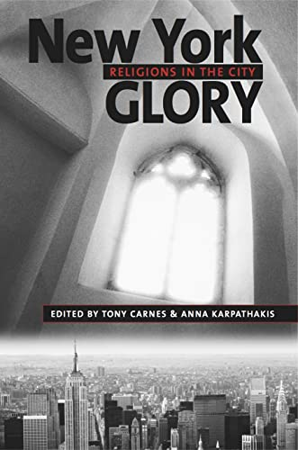 9780814716007: New York Glory: Religions in the City (Religion, Race, and Ethnicity)