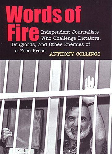 9780814716052: Words of Fire: Independent Journalists who Challenge Dictators, Drug Lords, and Other Enemies of a Free Press