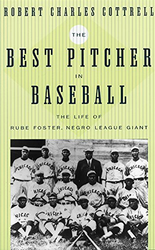 The Best Pitcher in Baseball: The Life of Rube Foster, Negro League Giant (Hardback): Robert ...