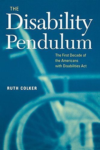 The Disability Pendulum: The First Decade of the Americans With Disabilities Act (Critical America) (0814716458) by Colker, Ruth