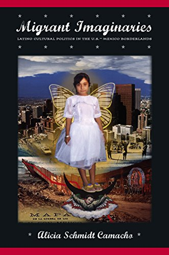 9780814716489: Migrant Imaginaries: Latino Cultural Politics in the U.S.-Mexico Borderlands (Nation of Nations)