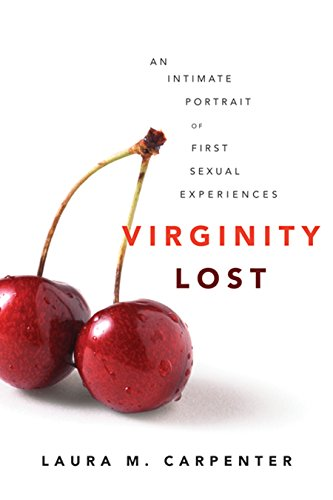 9780814716526: Virginity Lost: An Intimate Portrait of First Sexual Experiences