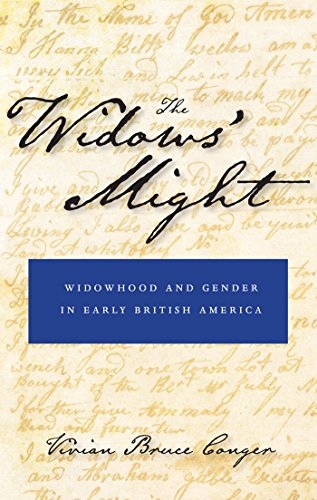 The Widows' Might: Widowhood and Gender in Early British America: Vivian Bruce Conger