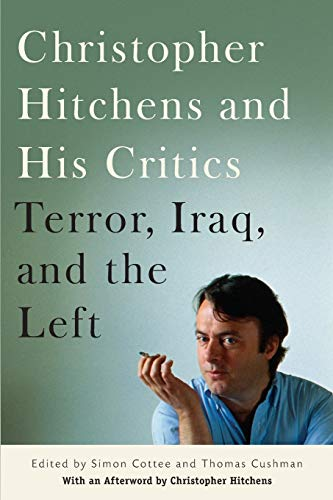 Christopher Hitchens and His Critics: Terror, Iraq, and the Left: Christopher Hitchens
