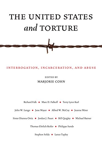 The United States and Torture: Interrogation, Incarceration,