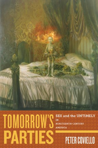9780814717400: Tomorrow's Parties: Sex and the Untimely in Nineteenth-Century America (America and the Long 19th Century)