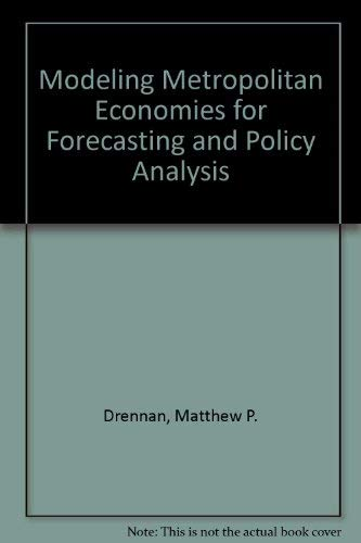 Modeling Metropolitan Economies for Forecasting and Policy Analysis: Drennan, Matthew P.