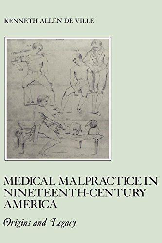 9780814718483: Medical Malpractice in Nineteenth-Century America: Origins and Legacy (The American Social Experience)