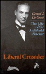 9780814718490: Liberal Crusader: The Life of Sir Archibald Sinclair