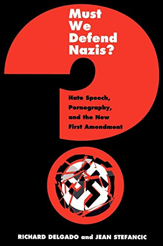 9780814718582: Must We Defend Nazis?: Hate Speech, Pornography, and the New First Amendment