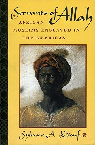 9780814719053: Servants of Allah: African Muslims Enslaved in the Americas