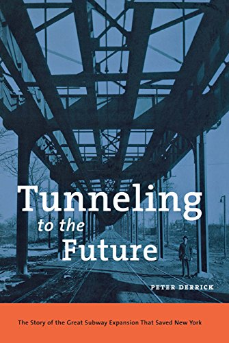 9780814719107: Tunneling to the Future: The Story of the Great Subway Expansion That Saved New York