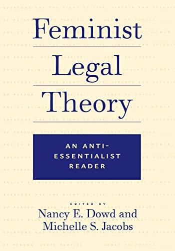 Feminist Legal Theory: An Anti-Essentialist Reader