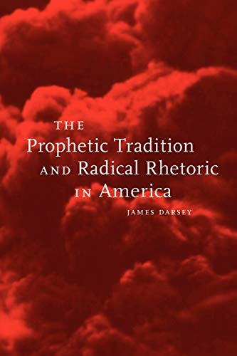 9780814719244: The Prophetic Tradition and Radical Rhetoric in America