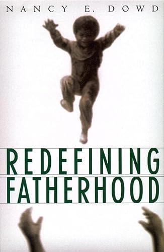 Redefining Fatherhood: Nancy E. Dowd