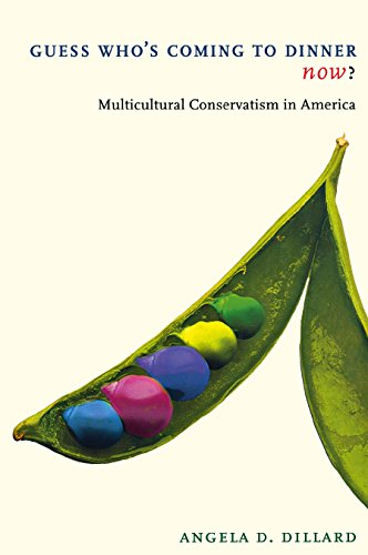 9780814719398: Guess Who's Coming to Dinner Now? Multicultural Conservatism in America