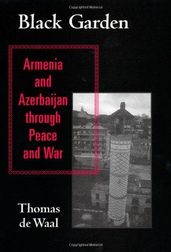 9780814719459: Black Garden: Armenia and Azerbaijan through Peace and War
