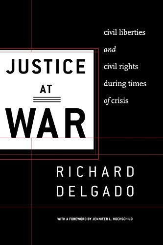 9780814719565: Justice at War: Civil Liberties and Civil Rights During Times of Crisis