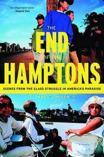 9780814719589: The End of the Hamptons: Scenes from the Class Struggle in America's Paradise