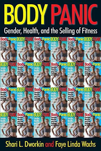 9780814719688: Body Panic: Gender, Health, and the Selling of Fitness