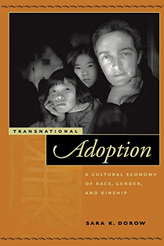9780814719725: Transnational Adoption: A Cultural Economy of Race, Gender, and Kinship (Nation of Nations)