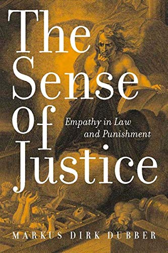 9780814719732: The Sense of Justice: Empathy in Law and Punishment (Critical America)