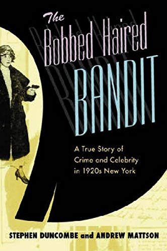 9780814719800: The Bobbed Haired Bandit: A True Story of Crime and Celebrity in 1920s New York