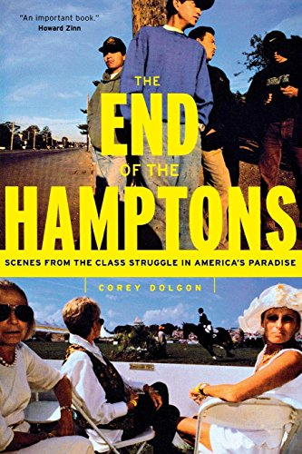 9780814719978: The End of the Hamptons: Scenes from the Class Struggle in America's Paradise