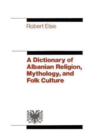 9780814722145: A Dictionary of Albanian Religion, Mythology, and Folk Culture
