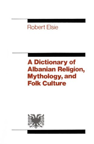 9780814722145: A Dictionary of Albanian Religion, Mythology, and Folk Culture