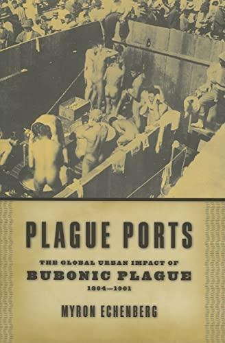 9780814722329: Plague Ports: The Global Urban Impact of Bubonic Plague, 1894-1901